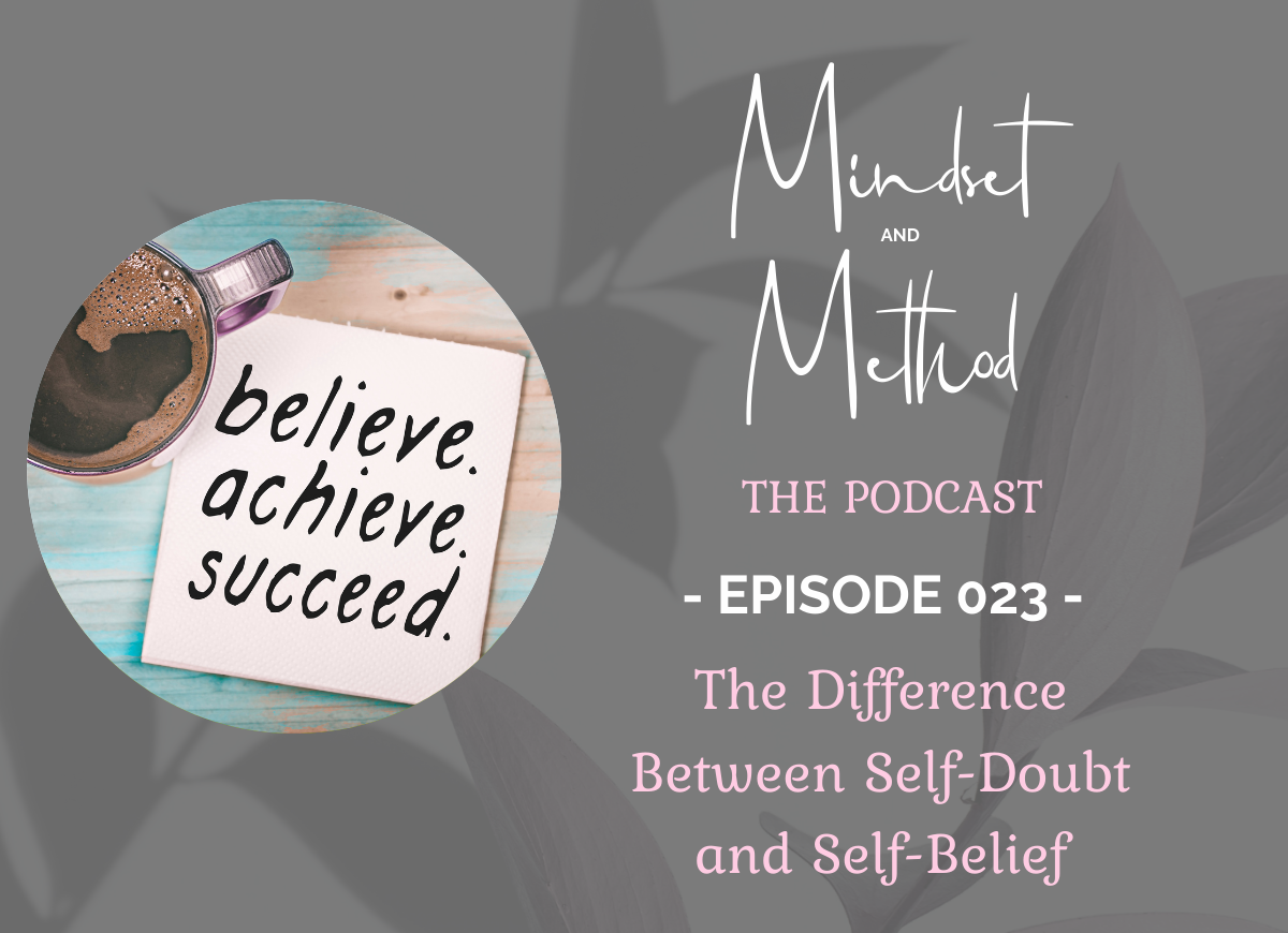 Podcast 023 - The Difference Between Self-Doubt and Self-Belief